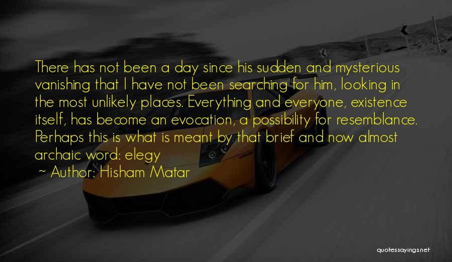 Hisham Matar Quotes 1019672
