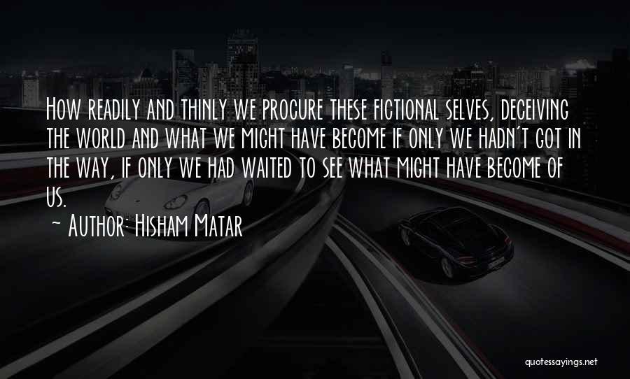 Hisham Matar Quotes 1783457