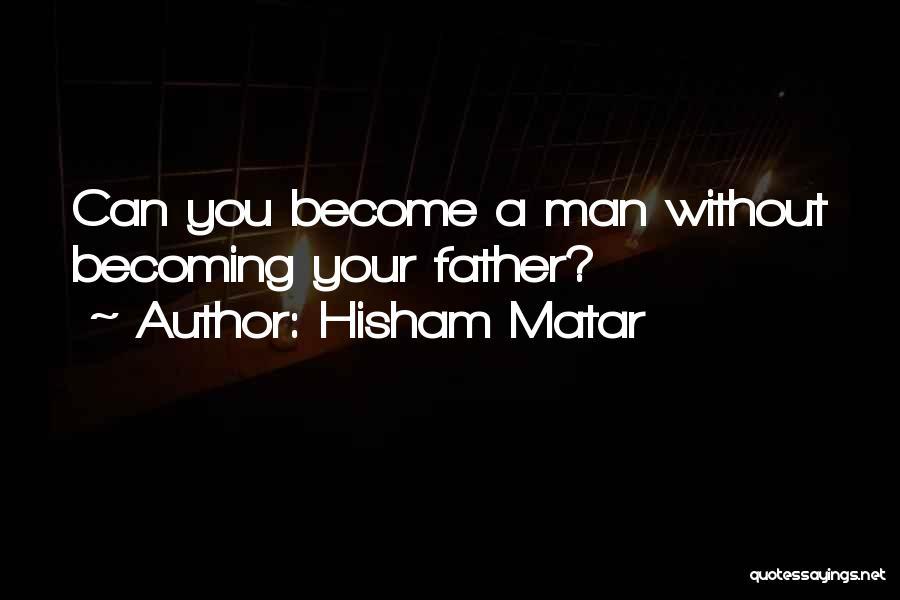 Hisham Matar Quotes 2187473