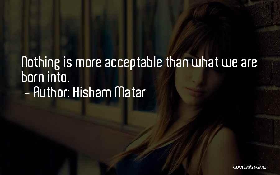 Hisham Matar Quotes 2204649
