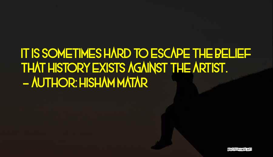 Hisham Matar Quotes 2231430