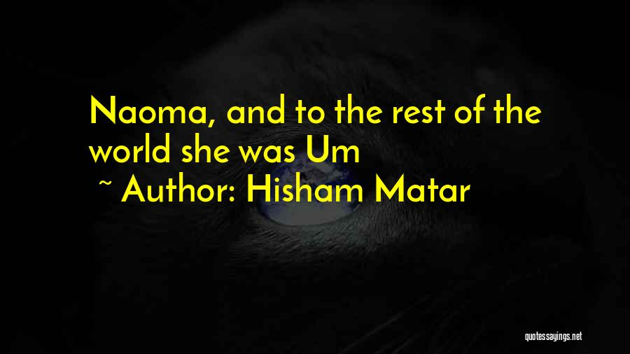 Hisham Matar Quotes 427256