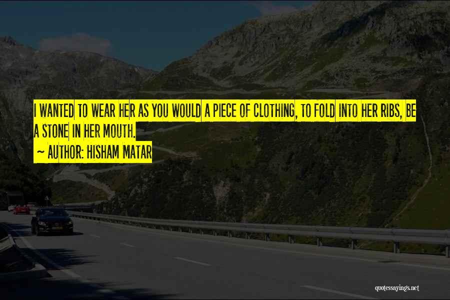 Hisham Matar Quotes 857444