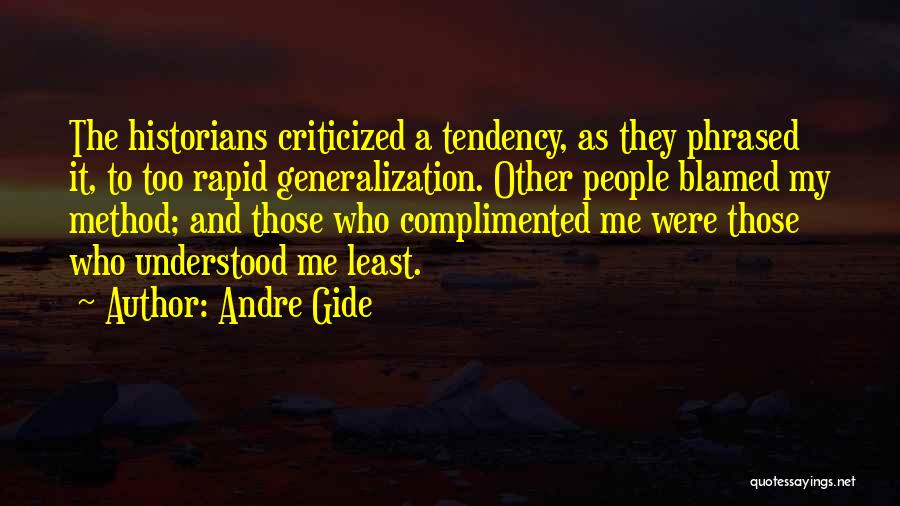 Historians Quotes By Andre Gide