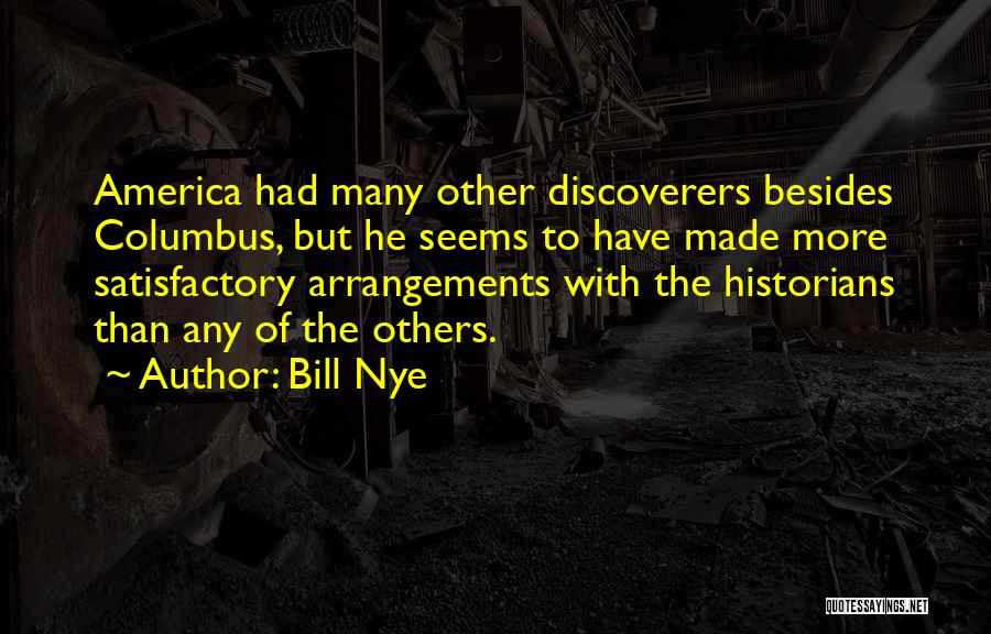 Historians Quotes By Bill Nye