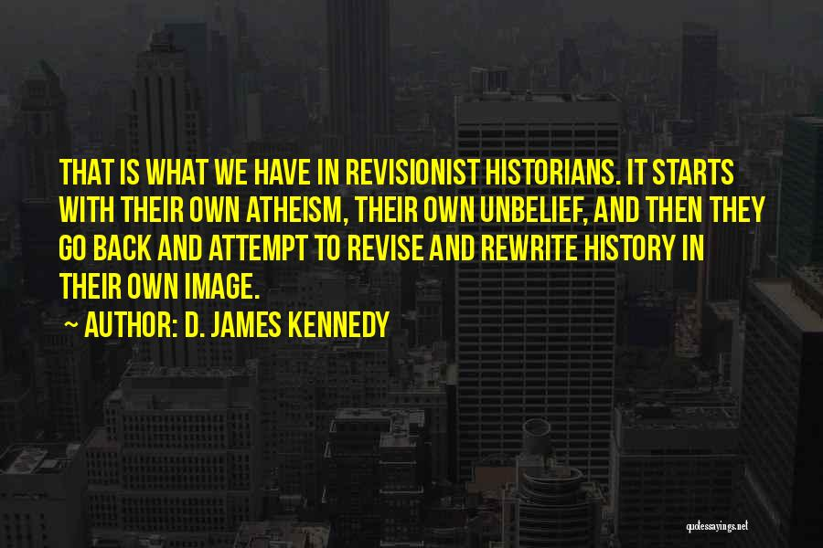 Historians Quotes By D. James Kennedy