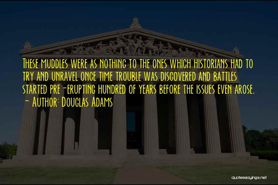 Historians Quotes By Douglas Adams
