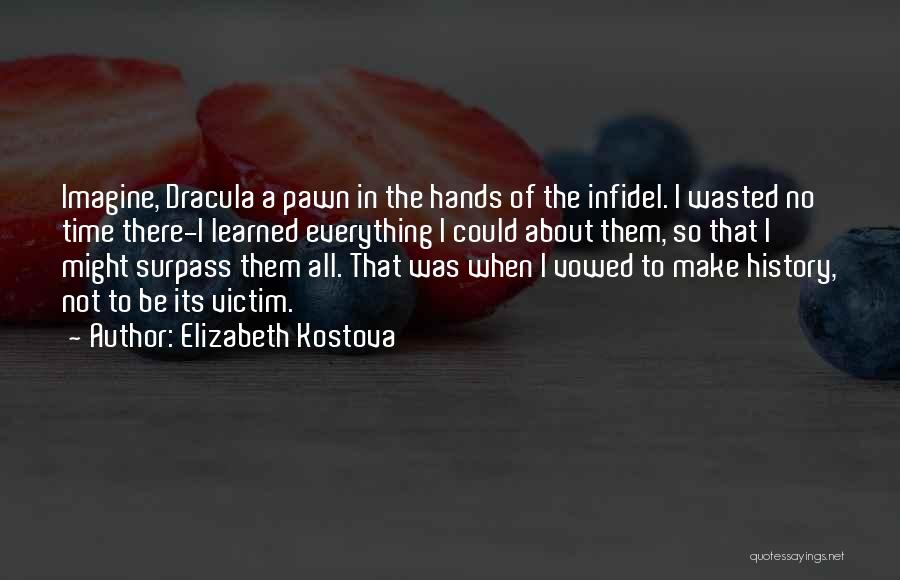 Historians Quotes By Elizabeth Kostova