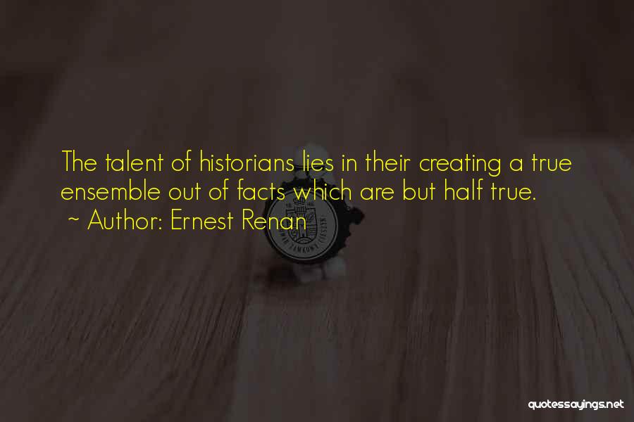 Historians Quotes By Ernest Renan