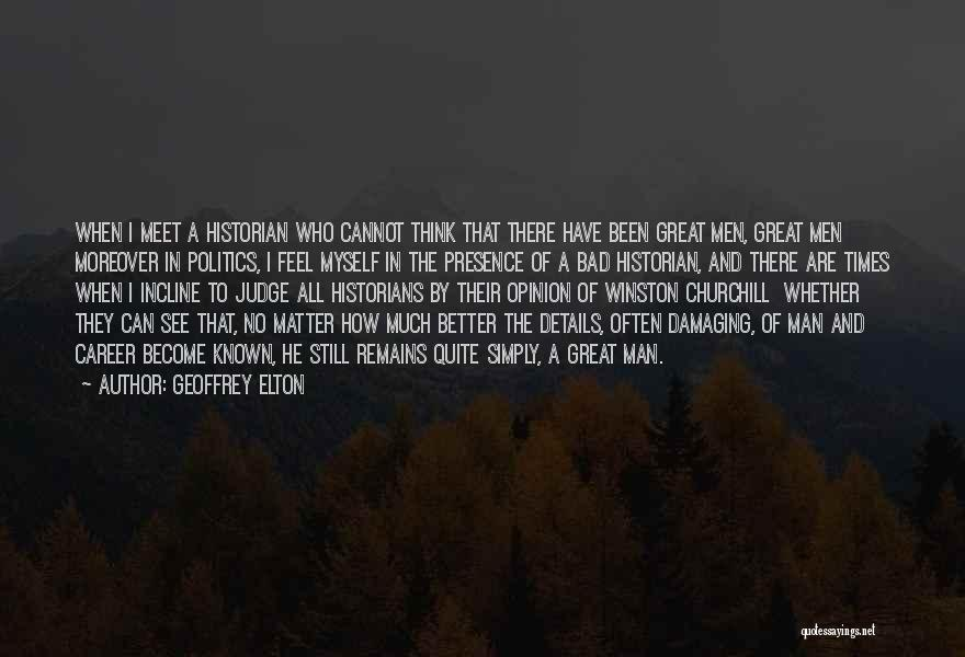 Historians Quotes By Geoffrey Elton