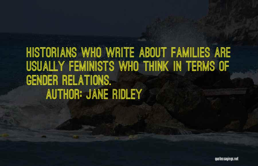 Historians Quotes By Jane Ridley