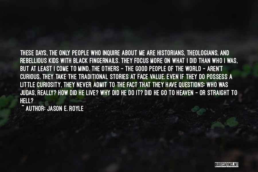 Historians Quotes By Jason E. Royle