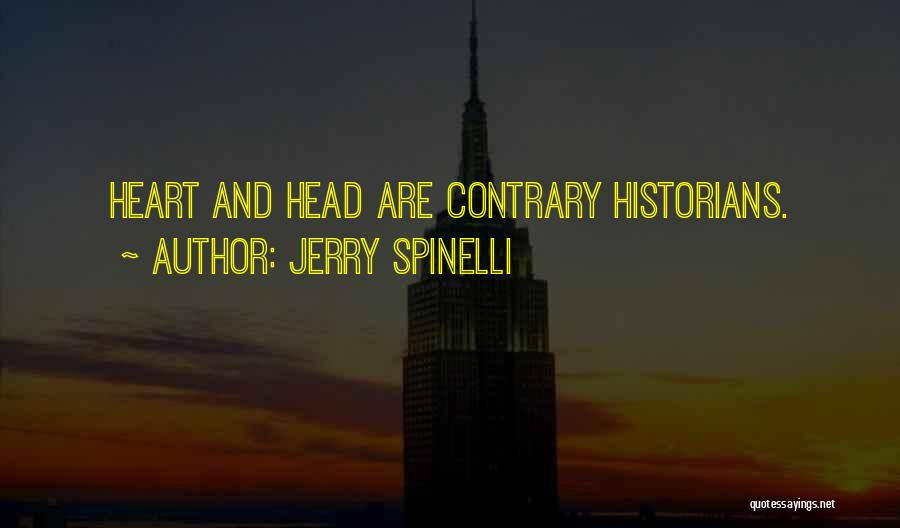 Historians Quotes By Jerry Spinelli