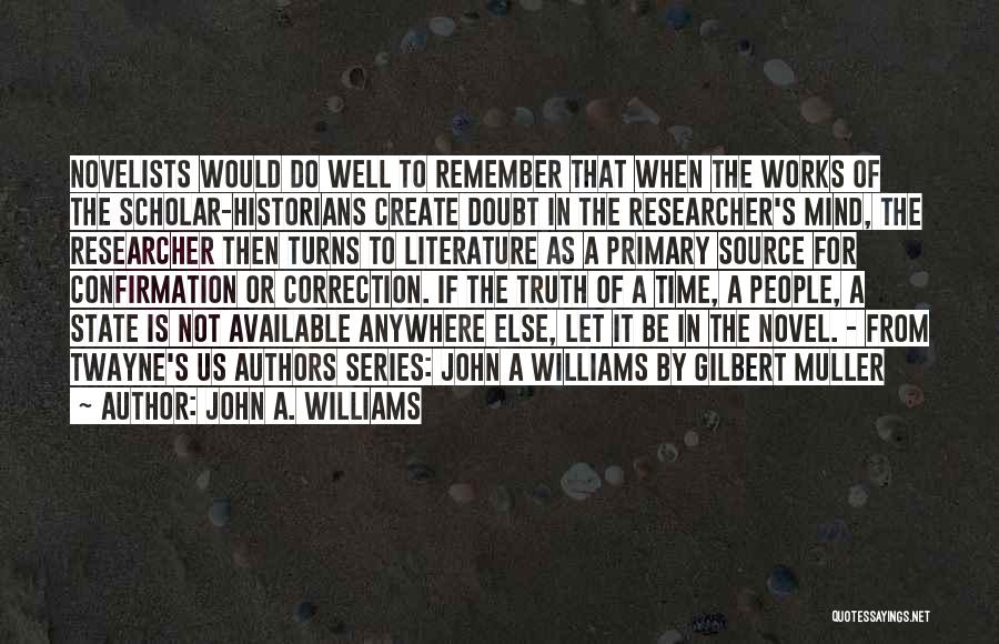 Historians Quotes By John A. Williams