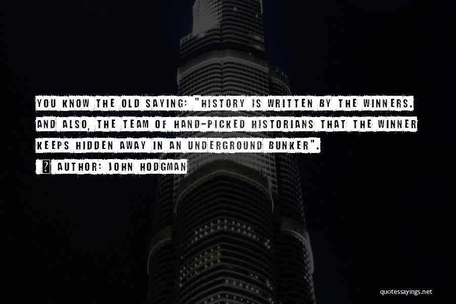 Historians Quotes By John Hodgman