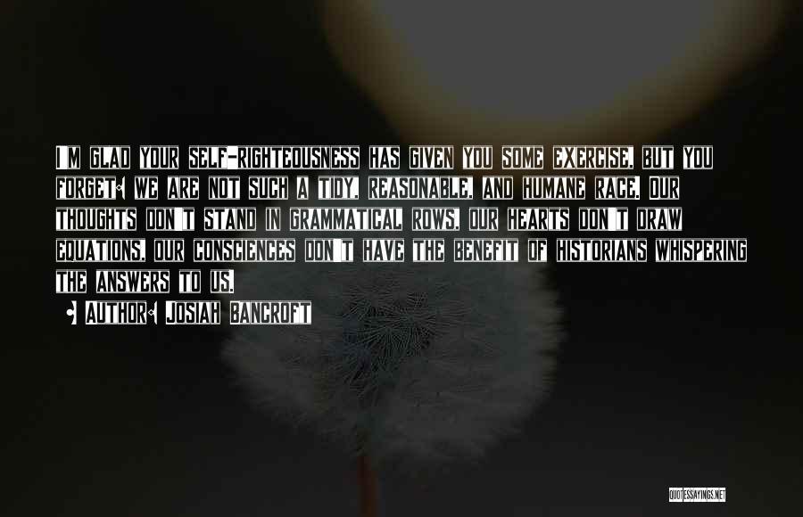Historians Quotes By Josiah Bancroft