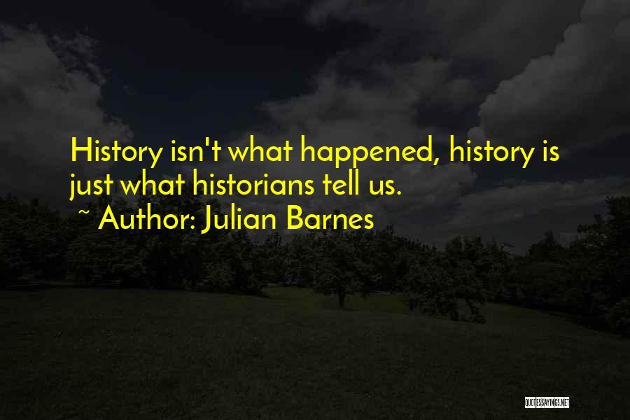 Historians Quotes By Julian Barnes