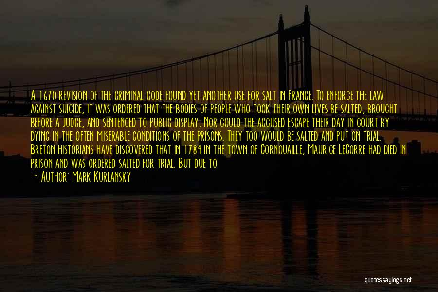 Historians Quotes By Mark Kurlansky