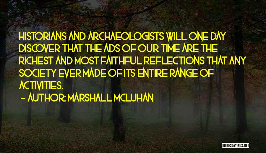 Historians Quotes By Marshall McLuhan