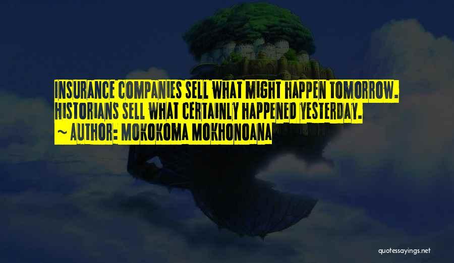 Historians Quotes By Mokokoma Mokhonoana