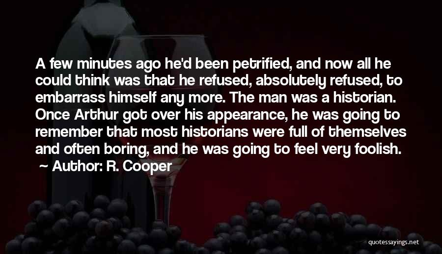 Historians Quotes By R. Cooper