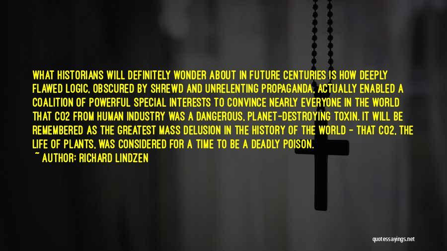 Historians Quotes By Richard Lindzen