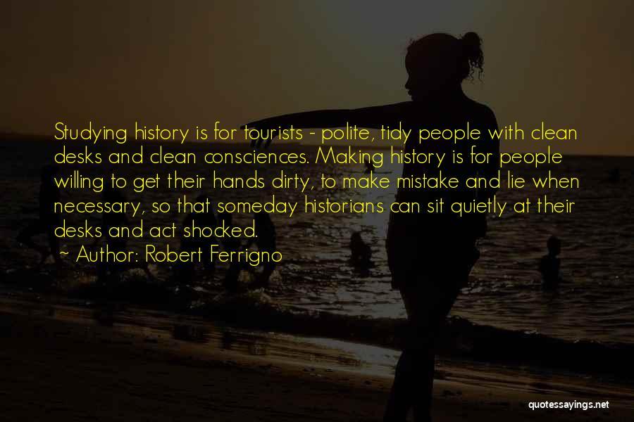Historians Quotes By Robert Ferrigno