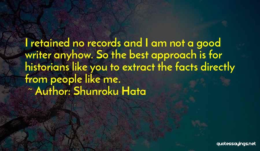 Historians Quotes By Shunroku Hata