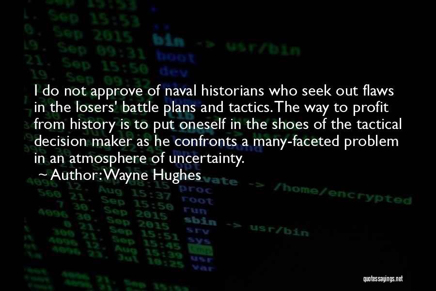 Historians Quotes By Wayne Hughes