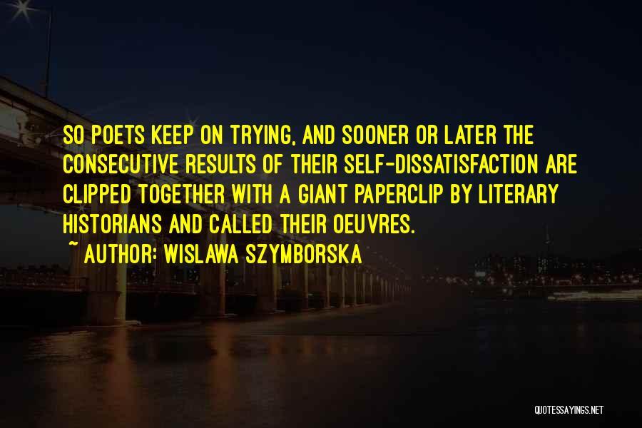 Historians Quotes By Wislawa Szymborska