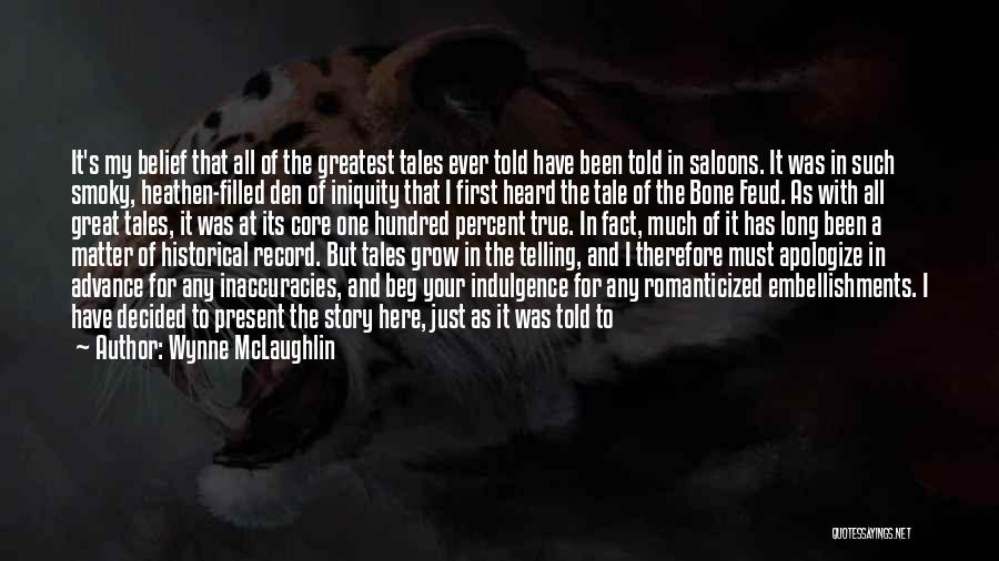 Historians Quotes By Wynne McLaughlin