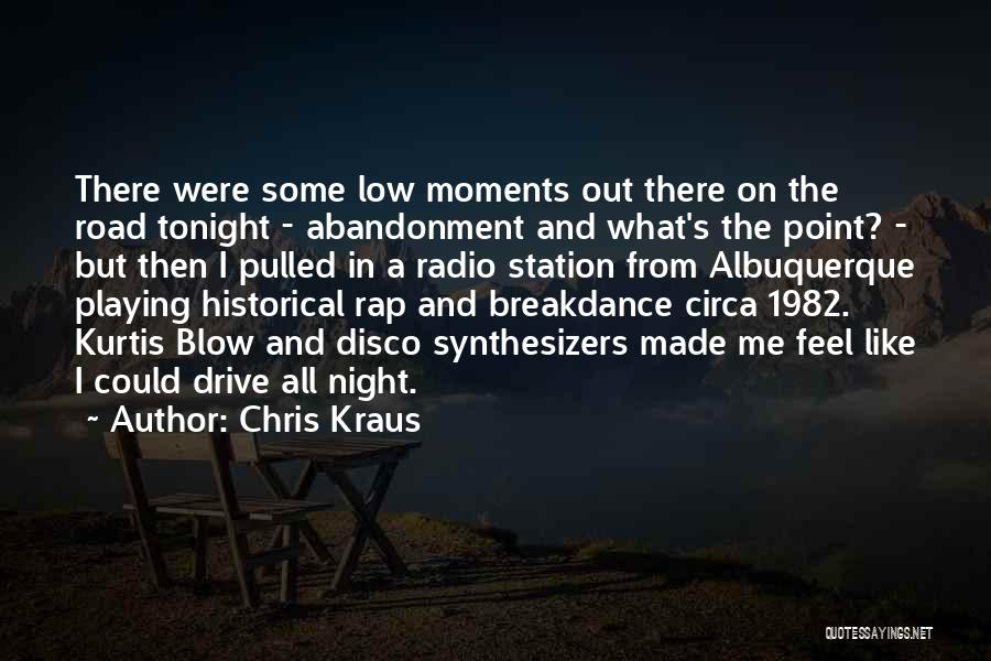 Historical Moments Quotes By Chris Kraus