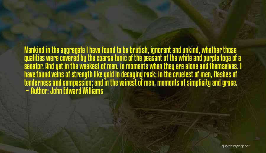 Historical Moments Quotes By John Edward Williams