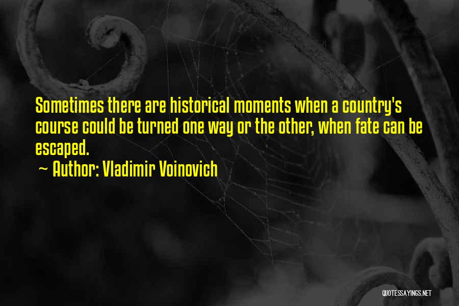 Historical Moments Quotes By Vladimir Voinovich