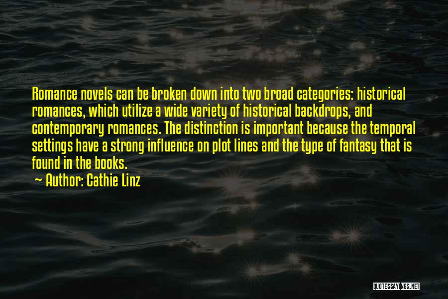 Historical Romance Novels Quotes By Cathie Linz