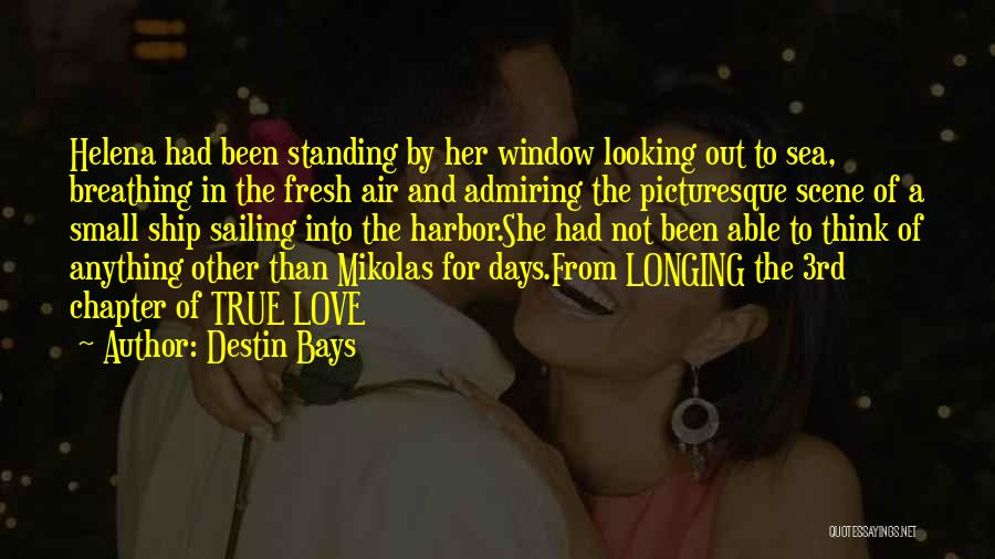 Historical Romance Novels Quotes By Destin Bays