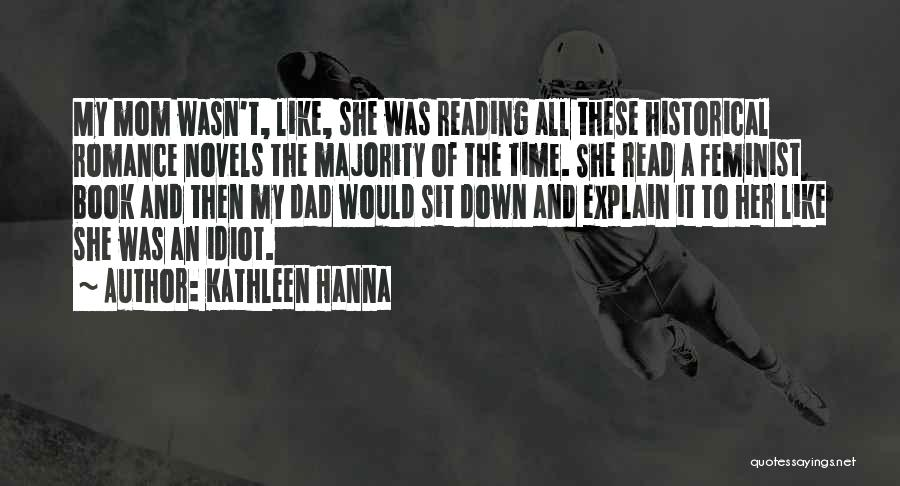 Historical Romance Novels Quotes By Kathleen Hanna