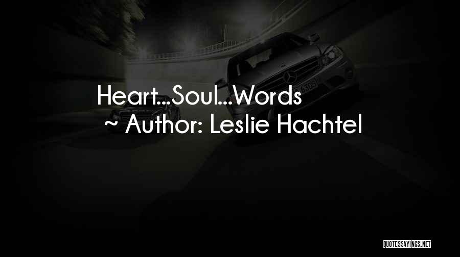 Historical Romance Novels Quotes By Leslie Hachtel