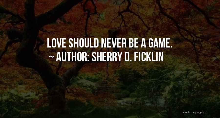 Historical Romance Novels Quotes By Sherry D. Ficklin