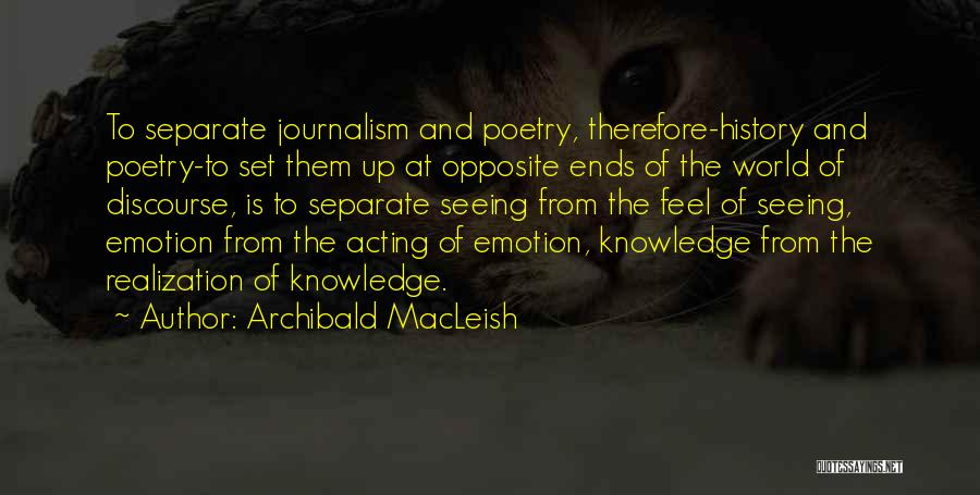 History And Knowledge Quotes By Archibald MacLeish