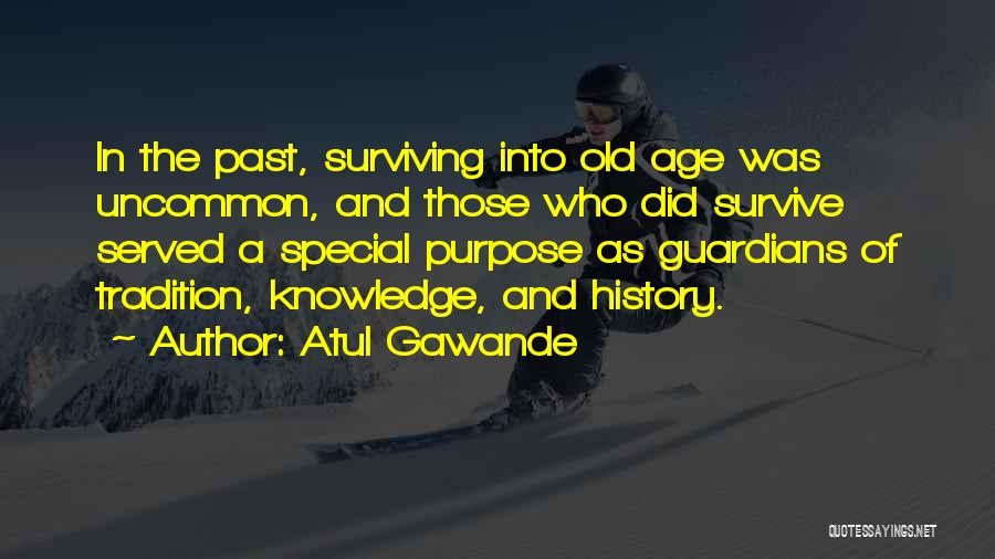 History And Knowledge Quotes By Atul Gawande