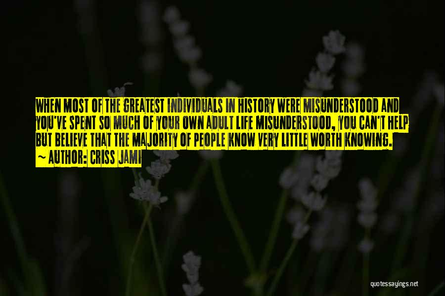History And Knowledge Quotes By Criss Jami