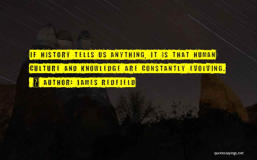 History And Knowledge Quotes By James Redfield