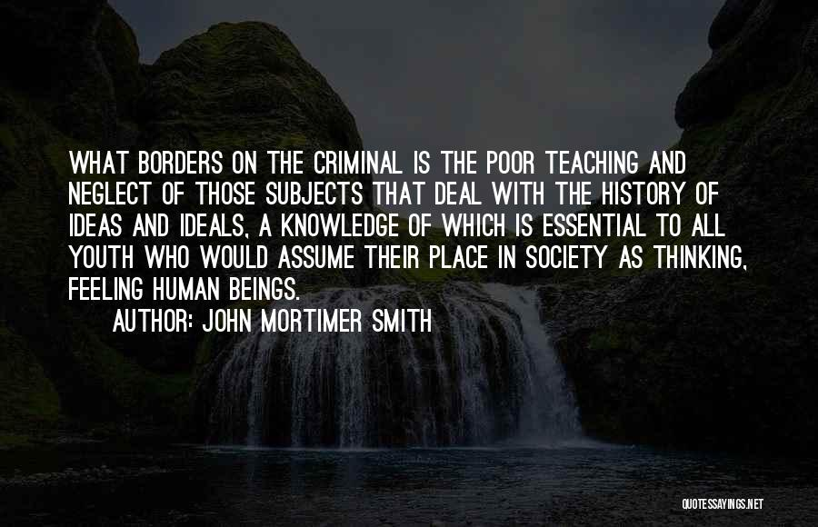 History And Knowledge Quotes By John Mortimer Smith