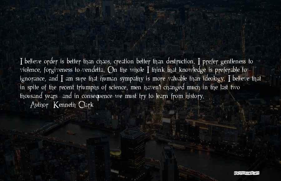 History And Knowledge Quotes By Kenneth Clark