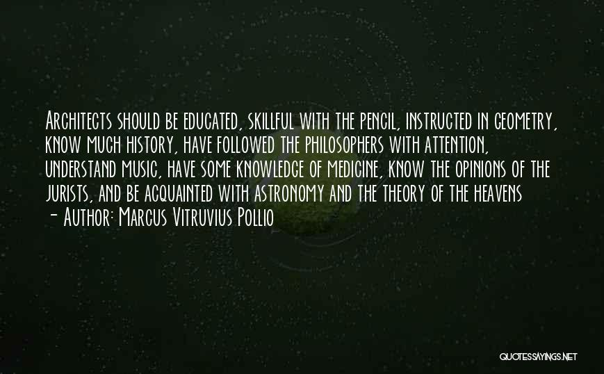 History And Knowledge Quotes By Marcus Vitruvius Pollio