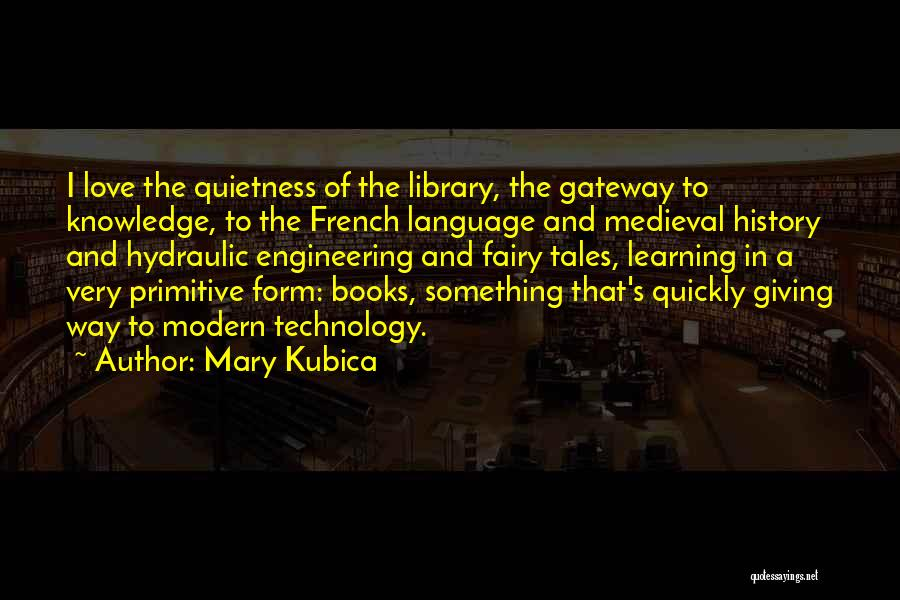 History And Knowledge Quotes By Mary Kubica