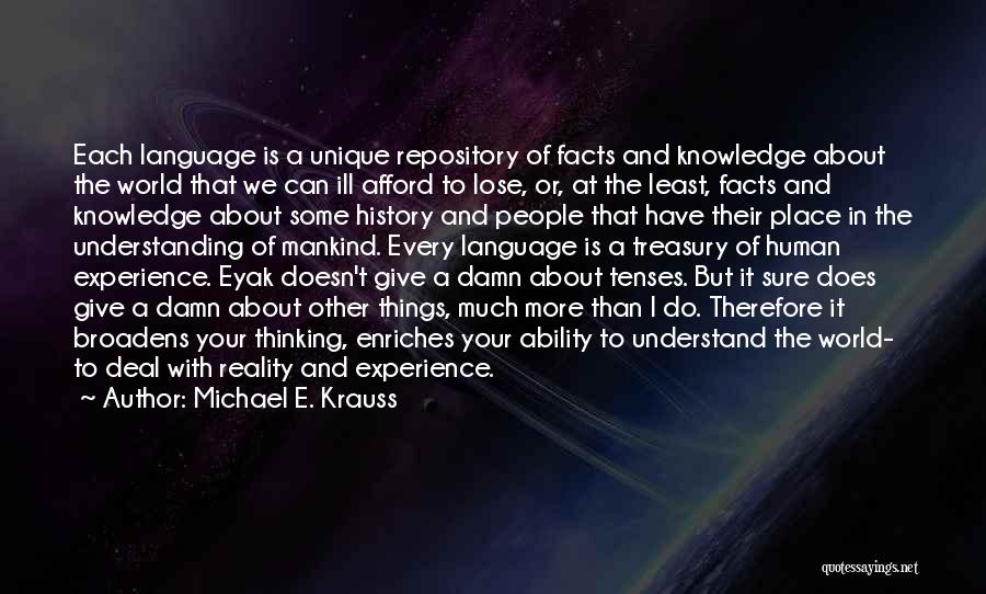 History And Knowledge Quotes By Michael E. Krauss
