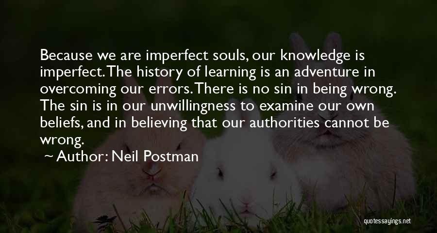 History And Knowledge Quotes By Neil Postman