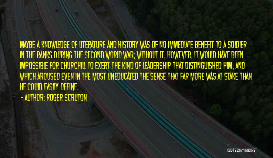 History And Knowledge Quotes By Roger Scruton